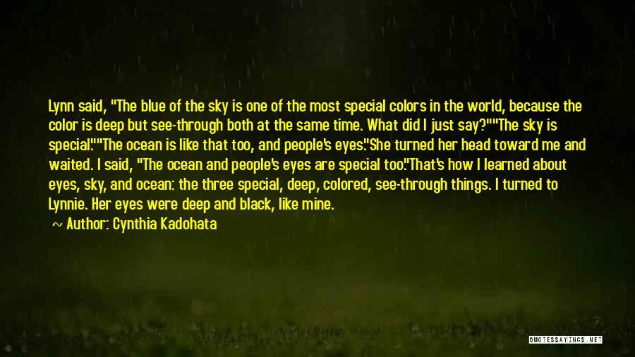 Black Eyes Quotes By Cynthia Kadohata