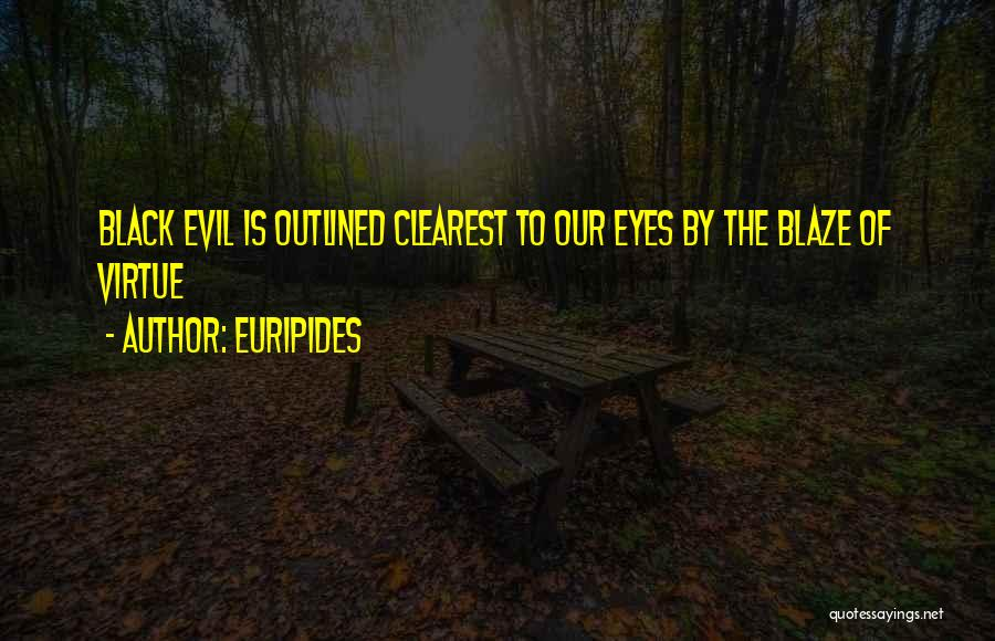 Black Eyes Quotes By Euripides