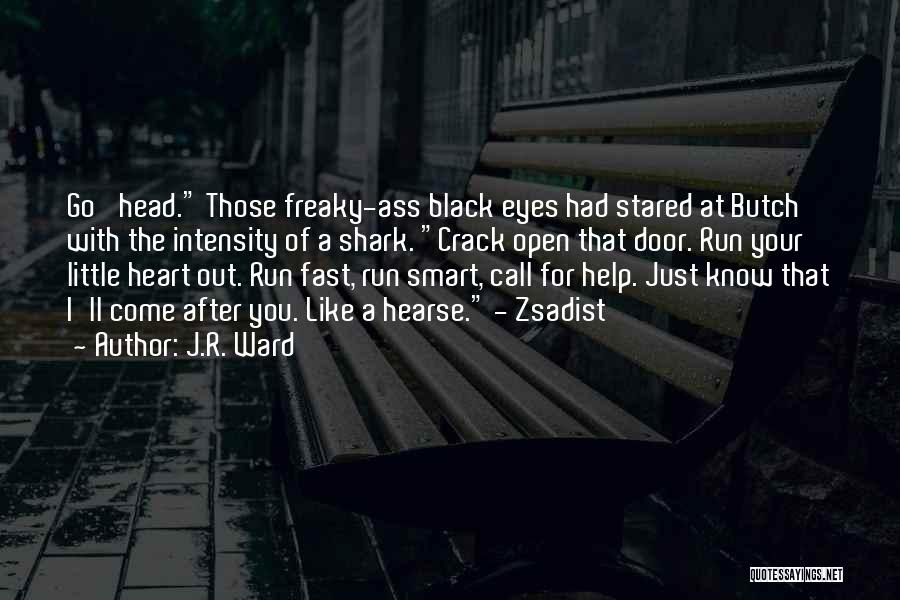 Black Eyes Quotes By J.R. Ward