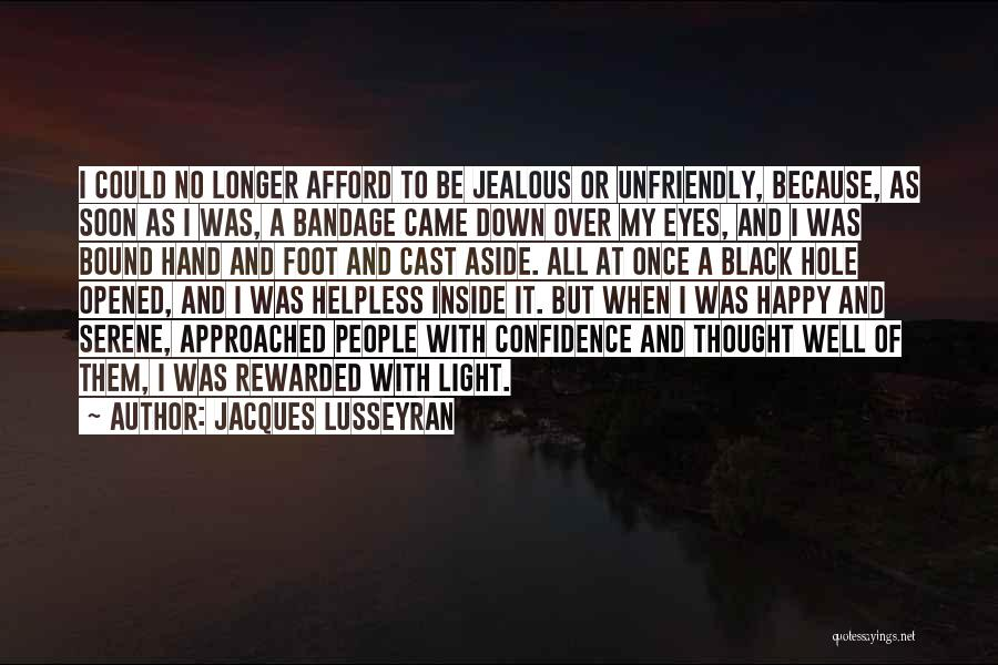 Black Eyes Quotes By Jacques Lusseyran