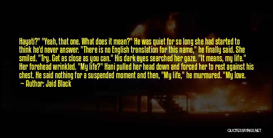 Black Eyes Quotes By Jaid Black