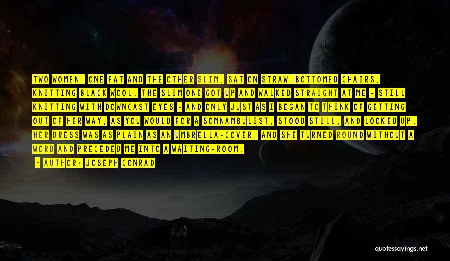 Black Eyes Quotes By Joseph Conrad