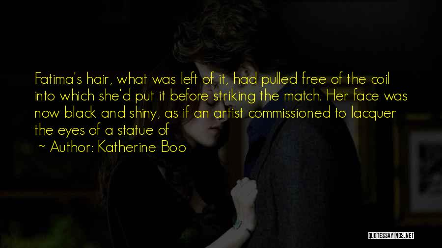 Black Eyes Quotes By Katherine Boo