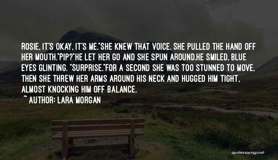 Black Eyes Quotes By Lara Morgan