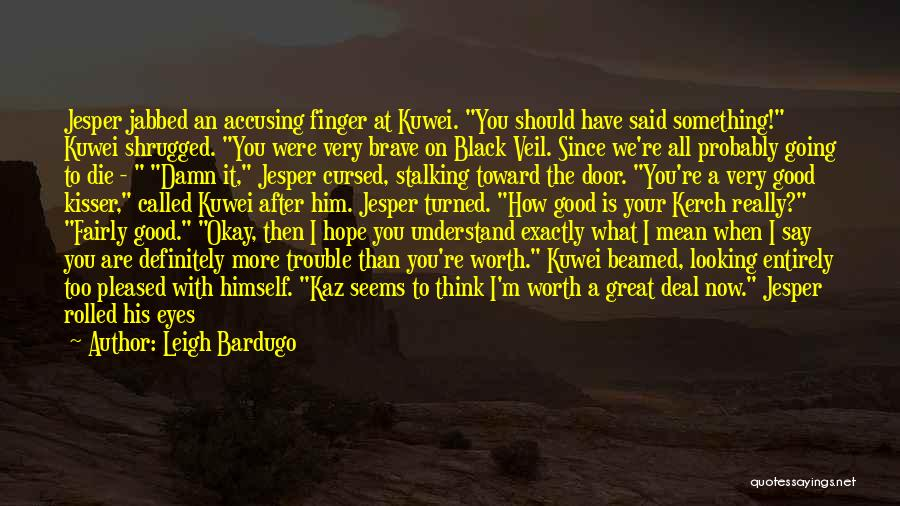 Black Eyes Quotes By Leigh Bardugo