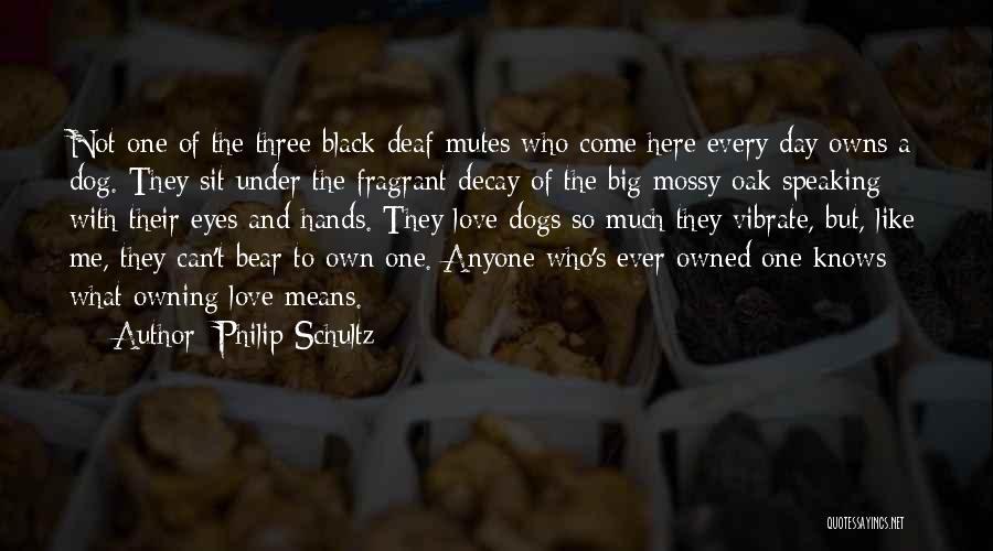 Black Eyes Quotes By Philip Schultz