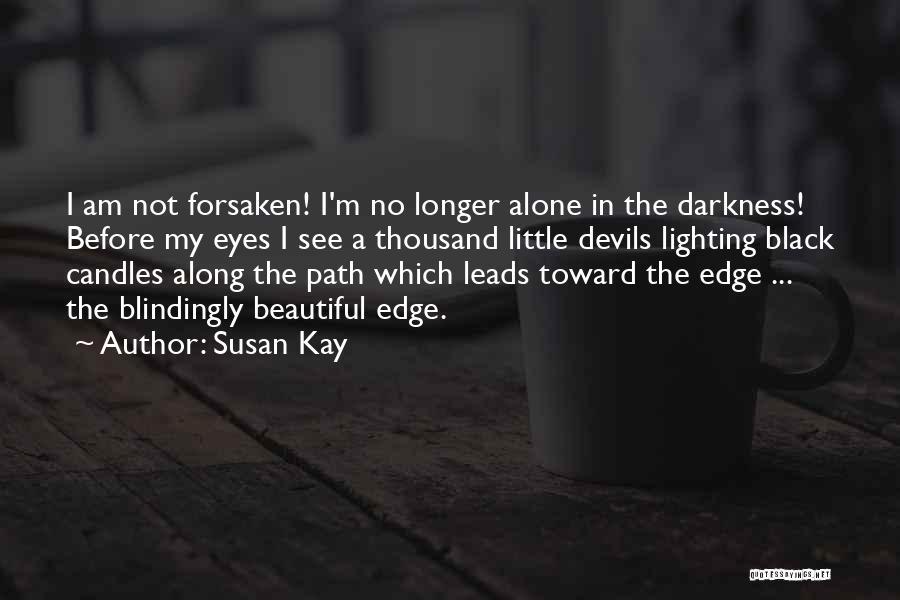 Black Eyes Quotes By Susan Kay