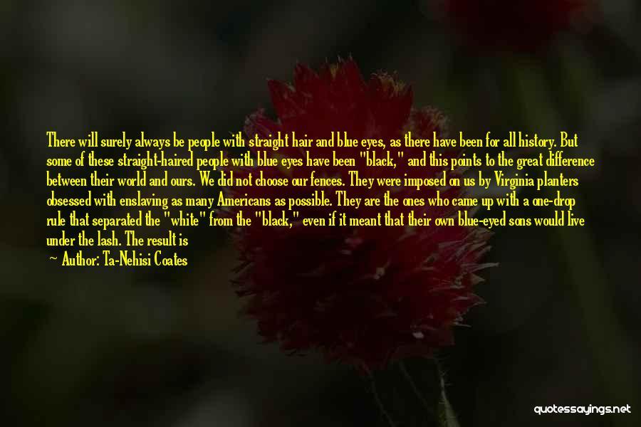 Black Eyes Quotes By Ta-Nehisi Coates