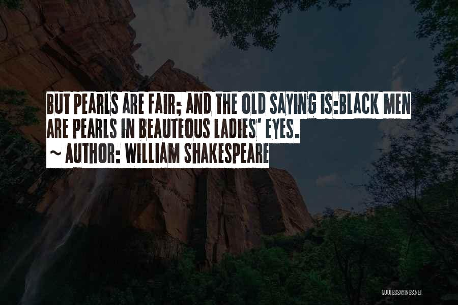 Black Eyes Quotes By William Shakespeare
