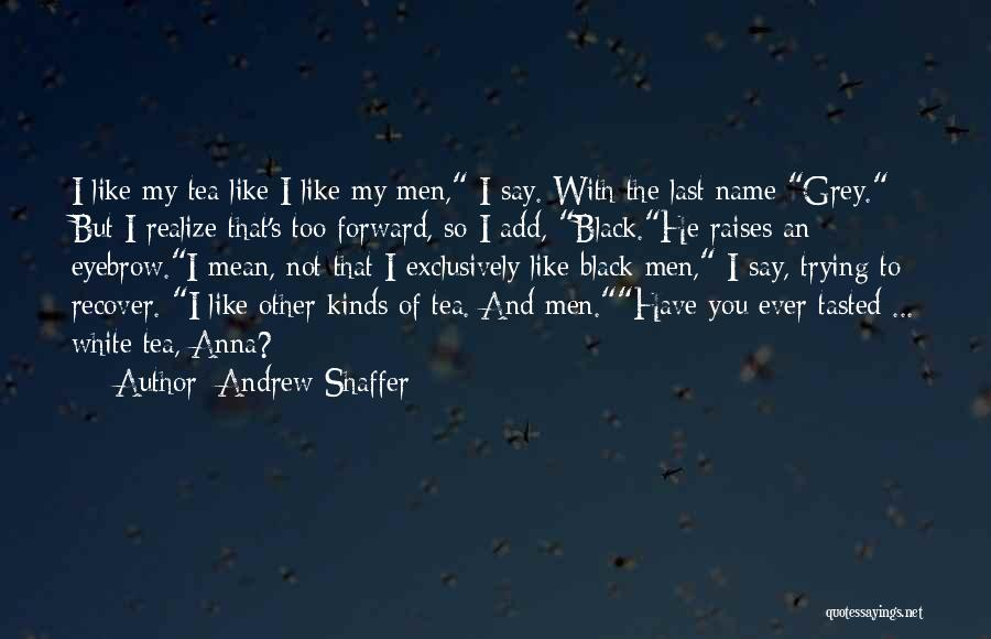 Black Humour Quotes By Andrew Shaffer