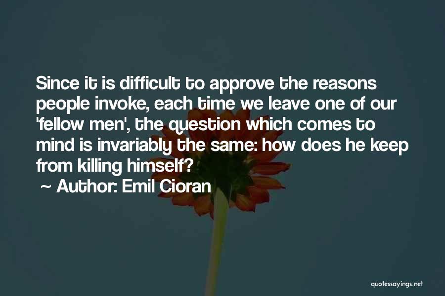 Black Humour Quotes By Emil Cioran