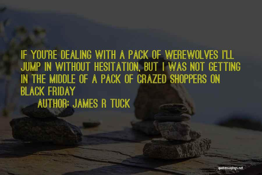 Black Humour Quotes By James R Tuck