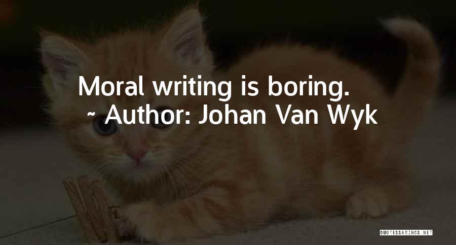 Black Humour Quotes By Johan Van Wyk