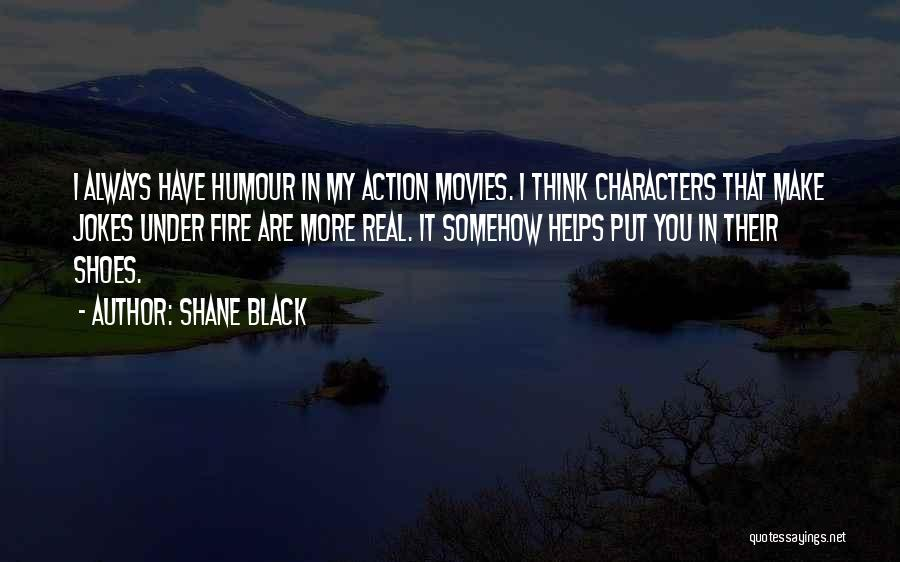 Black Humour Quotes By Shane Black