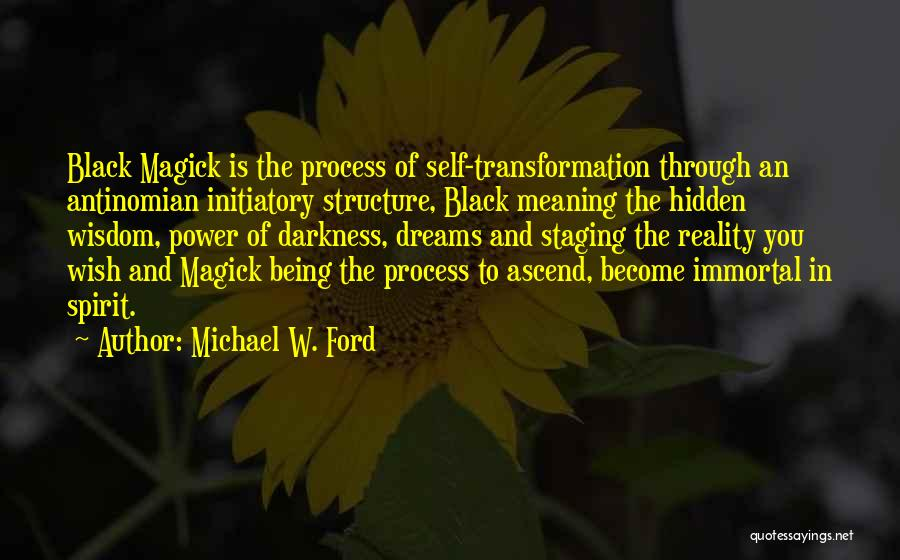 Black Magick Quotes By Michael W. Ford