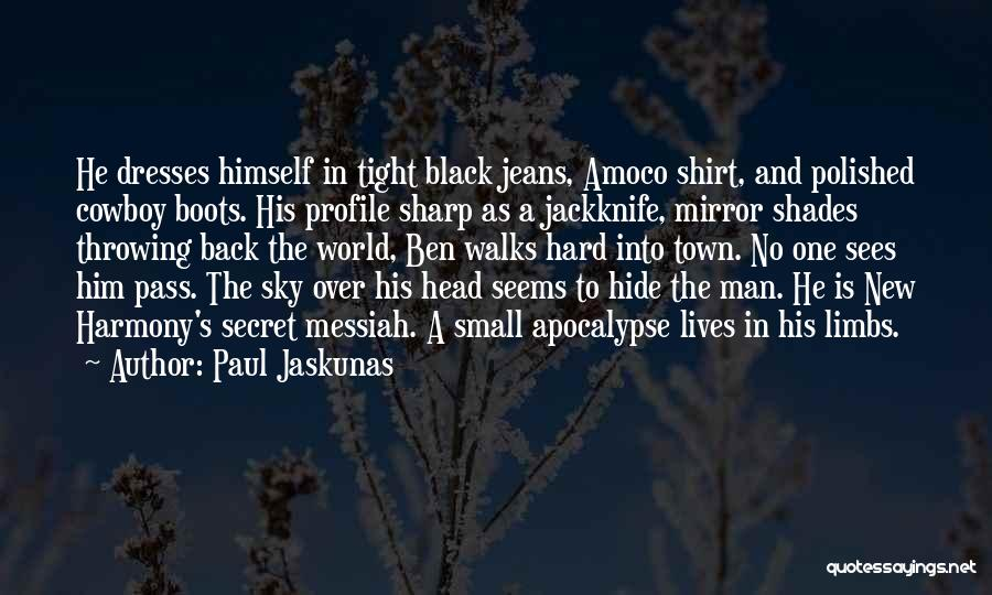 Black Messiah Quotes By Paul Jaskunas