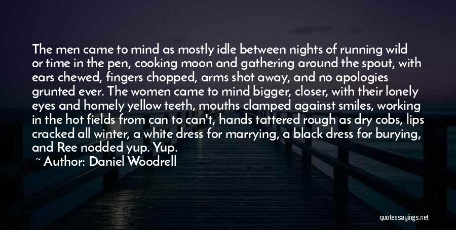 Black N White Dress Quotes By Daniel Woodrell