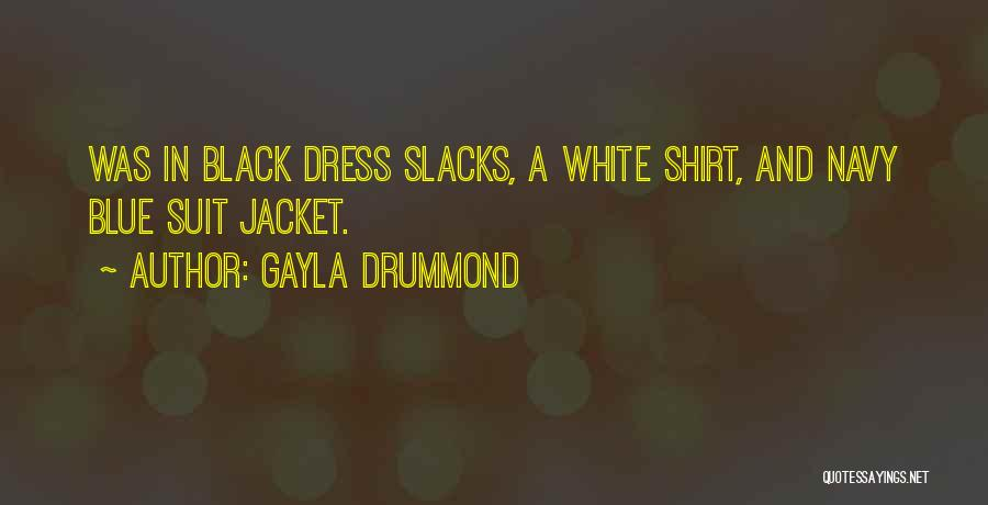 Black N White Dress Quotes By Gayla Drummond