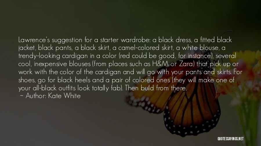 Black N White Dress Quotes By Kate White