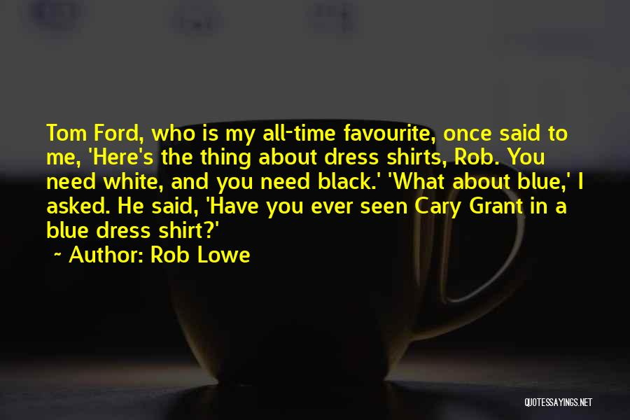 Black N White Dress Quotes By Rob Lowe