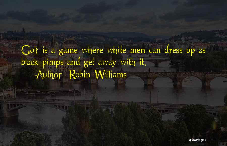Black N White Dress Quotes By Robin Williams