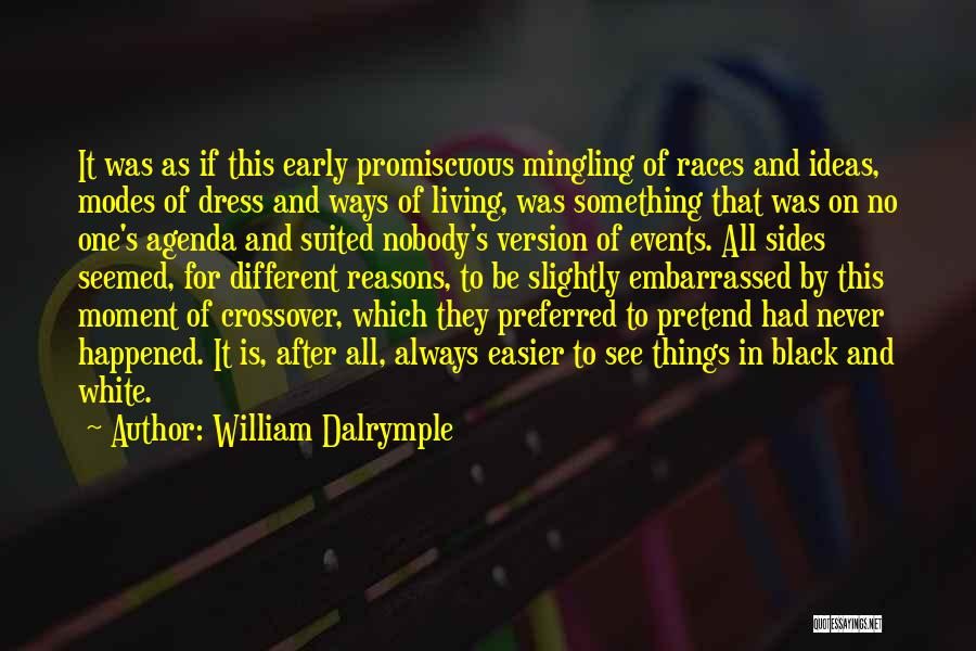 Black N White Dress Quotes By William Dalrymple