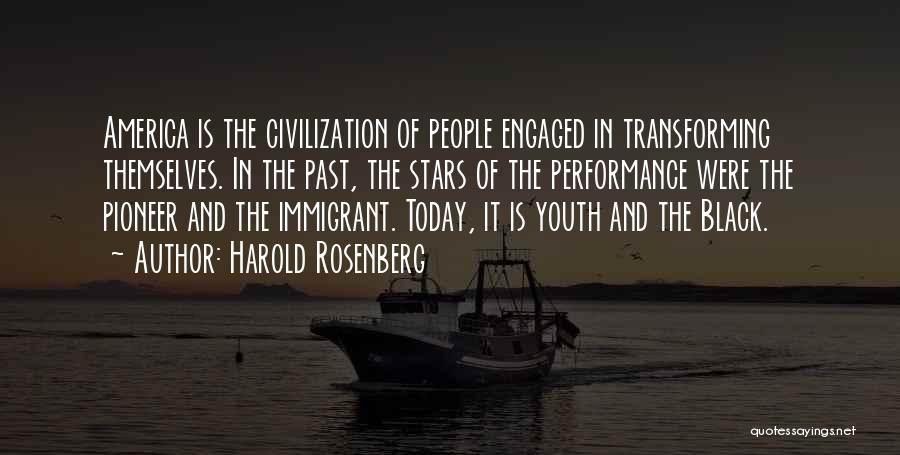 Black Pioneer Quotes By Harold Rosenberg