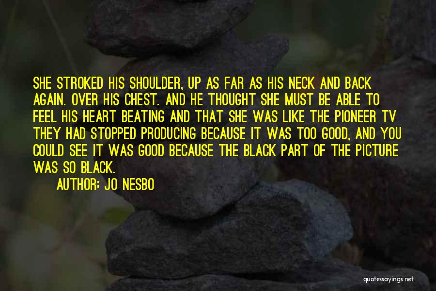 Black Pioneer Quotes By Jo Nesbo