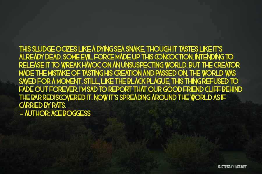 Black Plague Quotes By Ace Boggess