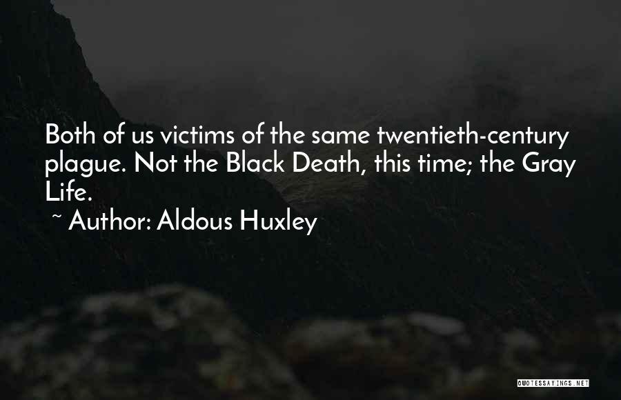 Black Plague Quotes By Aldous Huxley