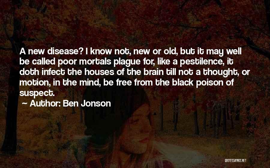 Black Plague Quotes By Ben Jonson