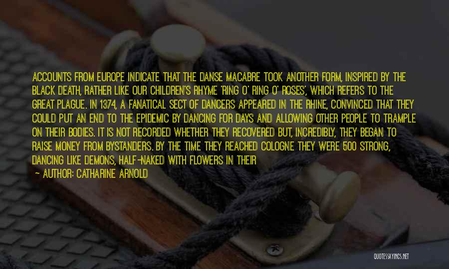 Black Plague Quotes By Catharine Arnold