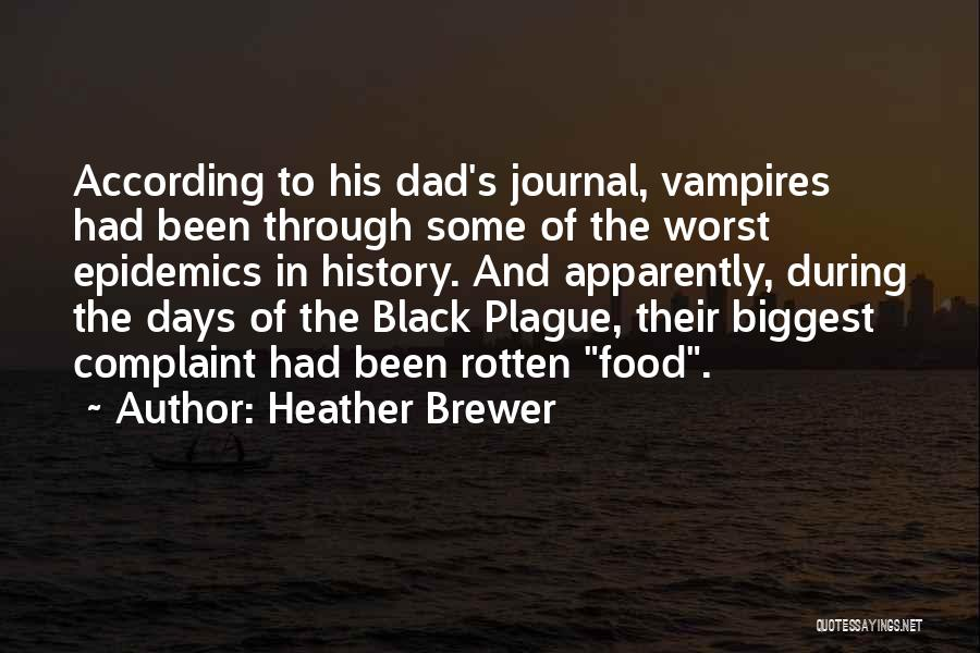 Black Plague Quotes By Heather Brewer