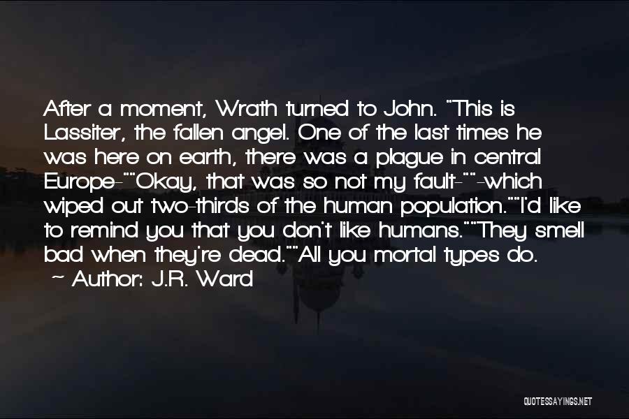Black Plague Quotes By J.R. Ward