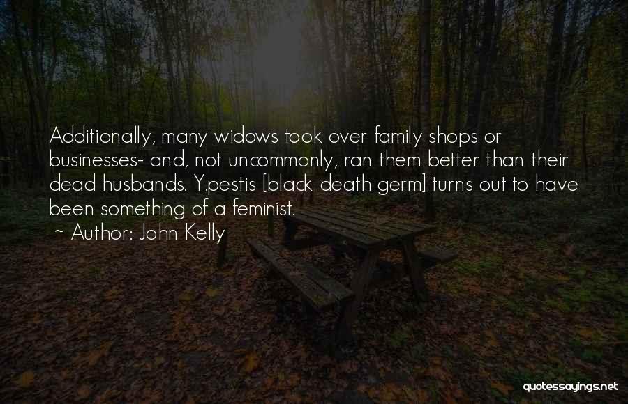 Black Plague Quotes By John Kelly