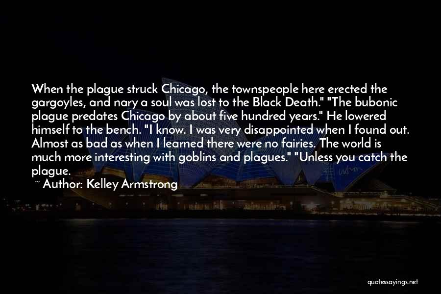 Black Plague Quotes By Kelley Armstrong