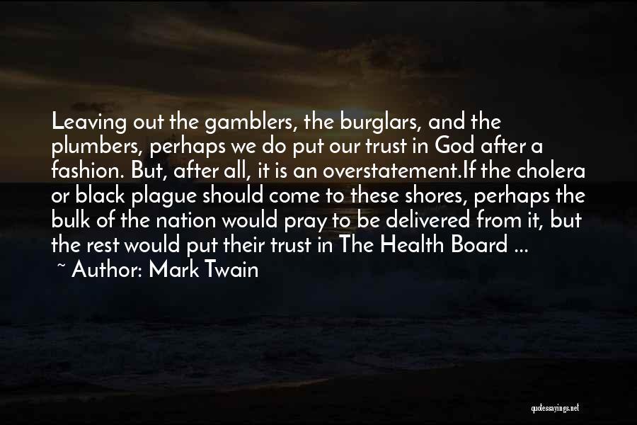 Black Plague Quotes By Mark Twain