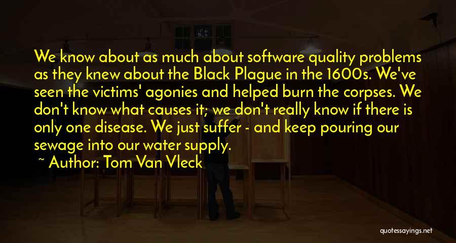Black Plague Quotes By Tom Van Vleck