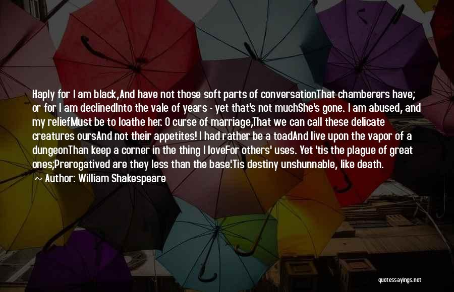 Black Plague Quotes By William Shakespeare