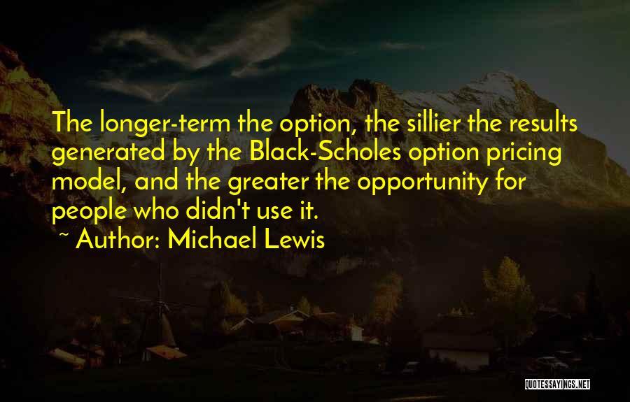 Black Scholes Model Quotes By Michael Lewis