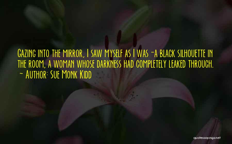 Black Silhouette Quotes By Sue Monk Kidd