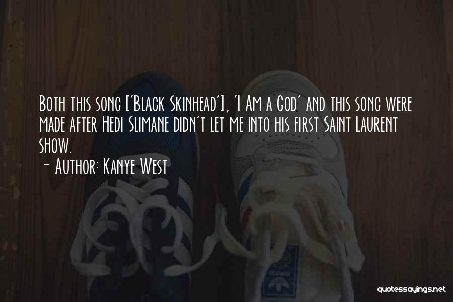 Black Skinhead Quotes By Kanye West
