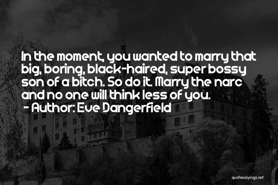 Black Son Quotes By Eve Dangerfield