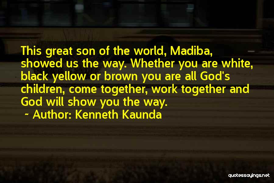 Black Son Quotes By Kenneth Kaunda