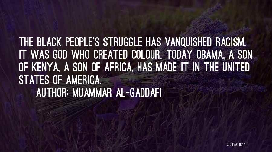 Black Son Quotes By Muammar Al-Gaddafi