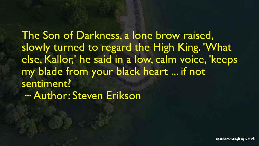 Black Son Quotes By Steven Erikson