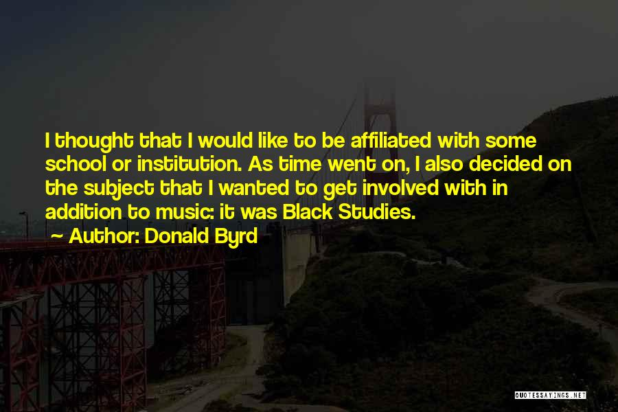 Black Studies Quotes By Donald Byrd