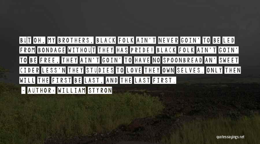 Black Studies Quotes By William Styron