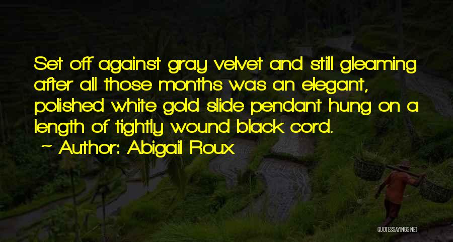 Black White And Gray Quotes By Abigail Roux