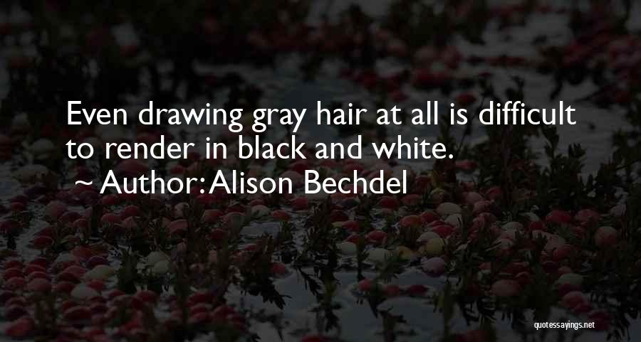 Black White And Gray Quotes By Alison Bechdel